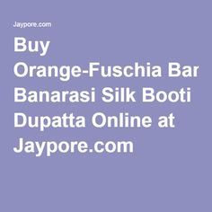Buy Orange-Fuschia Banarasi Silk Booti Dupatta Online at Jaypore.com