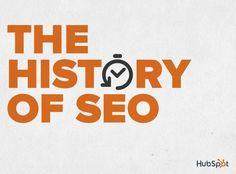 The History of SEO by HubSpot via slideshare. Crazy to think there was a time when search results were returned by humans!