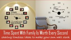 Time Spent With Family Is Worth Every Second - sharing timeless ideas to make your own wall clock!
