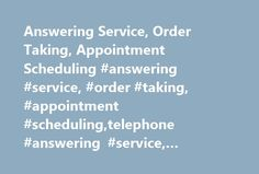 Answering Service, Order Taking, Appointment Scheduling #answering #service, #order #taking, #appointment #scheduling,telephone #answering #service, #answering #phone #service http://credit-loan.nef2.com/answering-service-order-taking-appointment-scheduling-answering-service-order-taking-appointment-schedulingtelephone-answering-service-answering-phone-service/  # How may we help? Answering Services Hearing a friendly, professional and knowledgeable voice at the other end of the phone. Never…