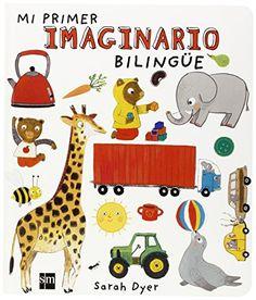 Mi primer imaginario bilingüe / Sarah Dyer. SM, 2015