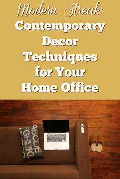Modern Streak: Contemporary Decor Techniques for Your Home Office