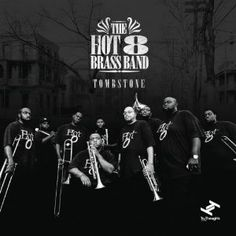 Hot 8 Brass Band - Tombstone (2013)