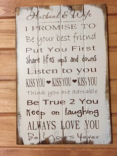 """Husband and Wife Wedding Sign I promise to 14""""w x 21""""h hand-painted wood sign by WildflowerLoft on Etsy https://www.etsy.com/listing/235727368/husband-and-wife-wedding-sign-i-promise"""
