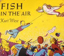 """1949 Honor: Taking the title and cover of Kurt Wiese's """"Fish in the Air"""" into consideration, you may be misled. The boy's name is Fish, and that fish in the air is a kite. The illustrations might feel stereotyped, but Wiese did spend 6 years of his life in China, so let's give him credit for good intentions."""