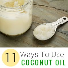 11 Ways To Use Coconut Oil