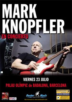Cartel del concierto de MARK KNOPFLER en Barcelona, el 23 de Julio de 2010. My husbands favorite guitar player