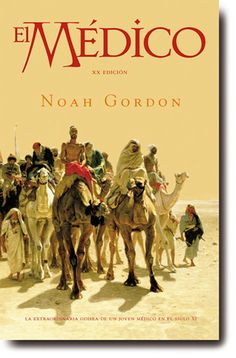 """Si te gusta la novela histórica vas a disfrutar con esta novela, la primera de una saga de Noah Gordon. Del trío, """"El Médico"""" es la mejor, pero se disfruta mucho su continuación """"Shaman"""""""