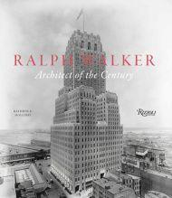 RIZZOLI: Ralph Walker: Architect of the Century
