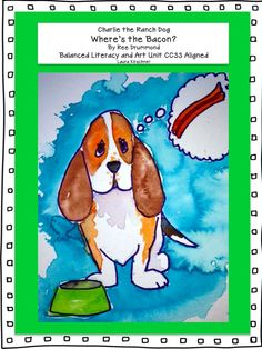 Where's the Bacon? Charlie the Ranch Dog Unit: Reading and Art!