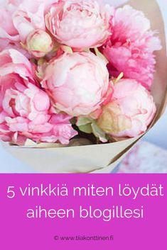 Tiia Konttinen | 5 vinkkiä miten löydät aiheen blogillesi