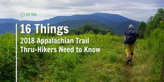 16 Things 2018 Appalachian Trail Thru-Hikers Need To Know - The Trek Best Wineries In Napa, Visit South Africa, Thru Hiking, Beaches In The World, Appalachian Trail, World Traveler, Things To Know, Just Go, Trek