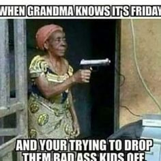 When Grandma knows it's Friday meme Funny As Hell, Haha Funny, Lol, Funny Stuff, Funny Shit, Stupid Stuff, Funny Things, Random Things, Hilarious