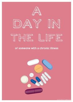 A Day in the Life of Someone with a Chronic Illness