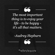 Inspirational Quote #AudreyHepburn #tellstylequote