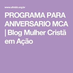 PROGRAMA PARA ANIVERSARIO MCA | Blog Mulher Cristã em Ação
