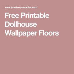 Free Printable Dollhouse Wallpaper Floors