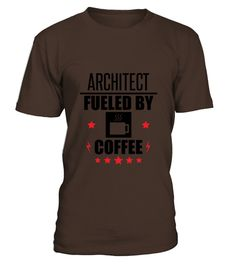 # Architect Fueled By Coffee .  HOW TO ORDER:1. Select the style and color you want: 2. Click Reserve it now3. Select size and quantity4. Enter shipping and billing information5. Done! Simple as that!TIPS: Buy 2 or more to save shipping cost!This is printable if you purchase only one piece. so dont worry, you will get yours.Guaranteed safe and secure checkout via:Paypal | VISA | MASTERCARD