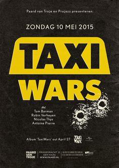 Taxiwars - 10 mei 2015 @ Paard van Troje http://www.paard.nl/event/4084/TAXIWARS
