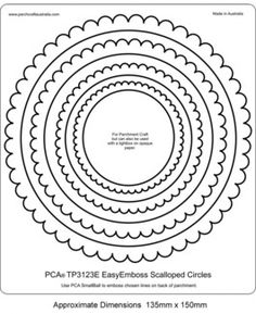 PCA EMBOSSING TEMPLATE - 3123E SCALLOPED CIRCLES  Simple but oh so handy! A series of different diameter Circles with Scalloped edges for Embossing using the PCA® Small Ball Tool. The perfect frame(s) ... alone or nested and decorated and filled as desired. A clear sharp embossing result is easily achieved with excellent depth. Very quick and easy to use.