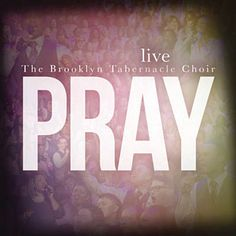 Found Pray by The Brooklyn Tabernacle Choir with Shazam, have a listen: http://www.shazam.com/discover/track/231062446