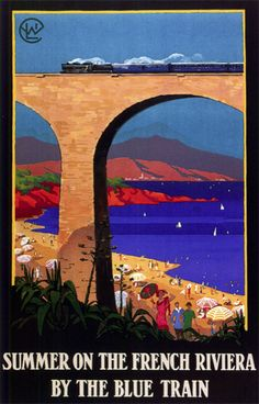 The Blue Train vintage travel poster ~ 'Summer on the French Riviera by the Blue Train'