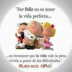 Ser feliz, buenos días