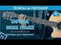 Enfoca tus fotografías impresas  (Bruce Fraser) - Tutorial de Photoshop - YouTube