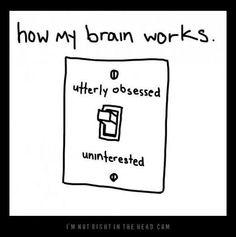 Yep, that's my classic Aspie brain. LOL