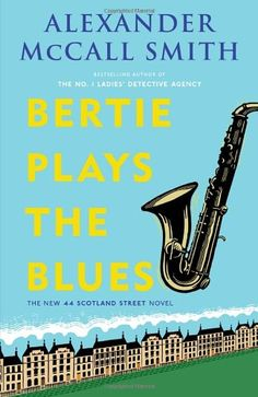 Bertie Plays the Blues: A 44 Scotland Street Novel (7) by Alexander McCall Smith http://www.amazon.com/dp/0307948498/ref=cm_sw_r_pi_dp_8PNsub1QT2Y9C