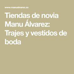 Tiendas de novia Manu Álvarez: Trajes y vestidos de boda