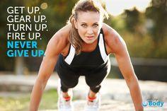 Get up. Gear up. Turn up. Fire up. Never give up. Xx #MichelleBridges #12WBT #inspiration