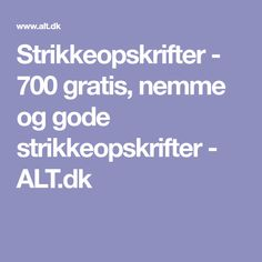 Strikkeopskrifter - 700 gratis, nemme og gode strikkeopskrifter - ALT.dk Garnstudio Drops, Drops Design, Chrochet, Alter, Knitting, Inspiration, Nuttet, Patterns, Biblical Inspiration
