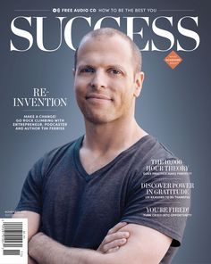 Entrepreneur, podcaster and author Tim Ferriss is featured in our November 2015 issue! Success Magazine, Money Magazine, Business Magazine, Bloomberg Business, Entrepreneur Magazine, Small Business Trends, Tim Ferriss, New York Times Magazine, Business Money