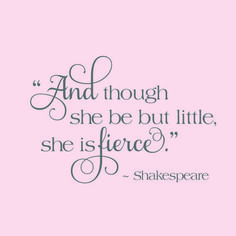 and_though_she_be_but_little_she_is_fierce_wall_decl__53146.1405358472.1280.1280