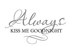 always kiss me goodnight stencil - Bing Images