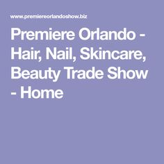 Premiere Orlando - Hair, Nail, Skincare, Beauty Trade Show - Home
