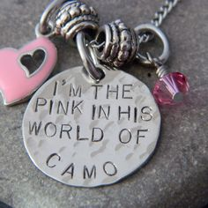 """""""I'm The Pink in HIs World of Camo"""" Handstamped Necklace"""