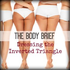 As an Inverted Triangle. Your curves inspire second glances everywhere you go but that does mean you're easy to dress. Read for how to style your shape.