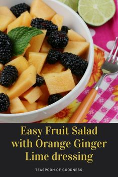 Easy Fruit Salad with an Orange Ginger Lime Dressing - Teaspoon Of Goodness