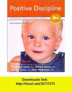 Teaching Your Child Positive Discipline Your Guide to Joyful and Confident Parenting (Parent Smart) Penny A. Shore, Penelope Leach, William Sears, Martha Sears, Otto Weininger , ISBN-10: 1896833179  ,  , ASIN: B001P80KZ6 , tutorials , pdf , ebook , torrent , downloads , rapidshare , filesonic , hotfile , megaupload , fileserve