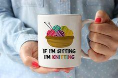 If I'm Sitting I'm Knitting Mug - Gift For Knitter - Cute Knitting Mug