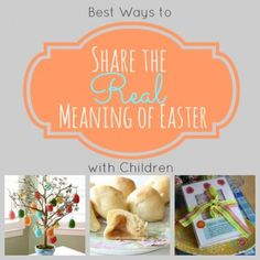 Teach the real meaning of Easter to kids, tons of ideas!