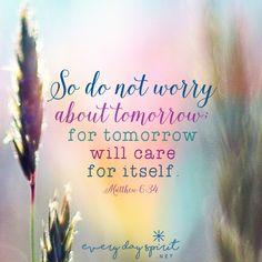 Be present today. xo Get the app of uplifting wallpapers at ~ www.everydayspirit.net xo #mindfulness #scripture #Matthew