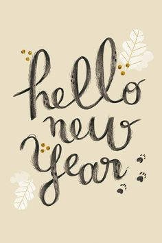 Hello 2016 ...please be... kind, compassionate, generous, fulfilling, cheerful, loving, compensating, real, abundantly giving and make my dreams come true ..xxx
