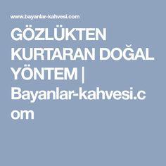 GÖZLÜKTEN KURTARAN DOĞAL YÖNTEM   Bayanlar-kahvesi.com
