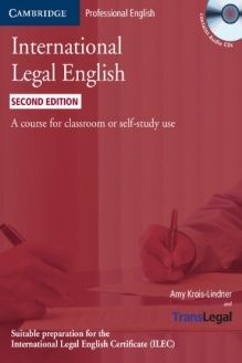 International Legal English Student's Book with Audio CDs (3)  A Course for Classroom or Self-study Use, 978-0521279451, Amy Krois-Lindner, Cambridge University Press; 2 edition
