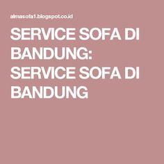 SERVICE SOFA DI BANDUNG: SERVICE SOFA DI BANDUNG
