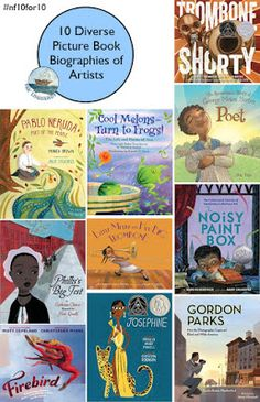10 Diverse Artists' Picture Book Biographies #nf10for10 From @thelogonauts