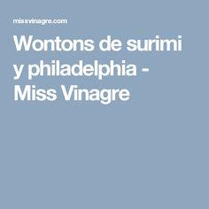 Wontons de surimi y philadelphia - Miss Vinagre